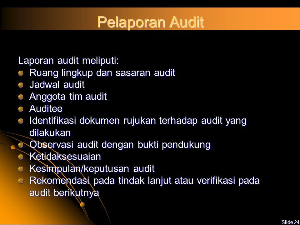 Slide 23 Rapat Penutupan Mengucapkan terima kasih Mengkonfirmasi lingkup audit yang sudah dilaksanakan Menyampaikan hasil audit Menentukan waktu penye
