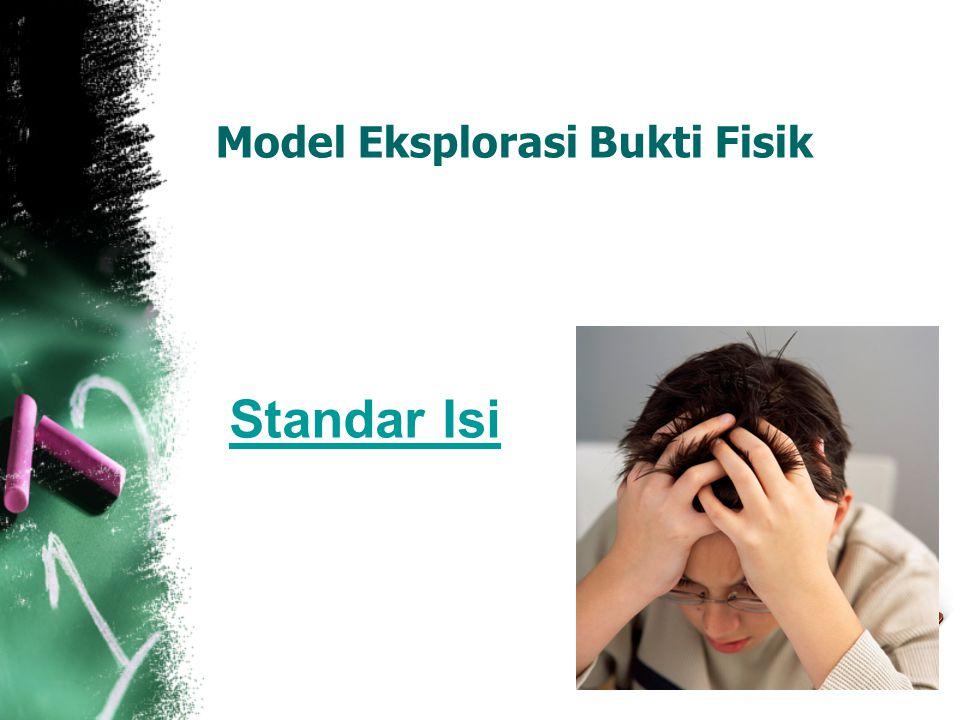 Model Eksplorasi Bukti Fisik Standar Isi