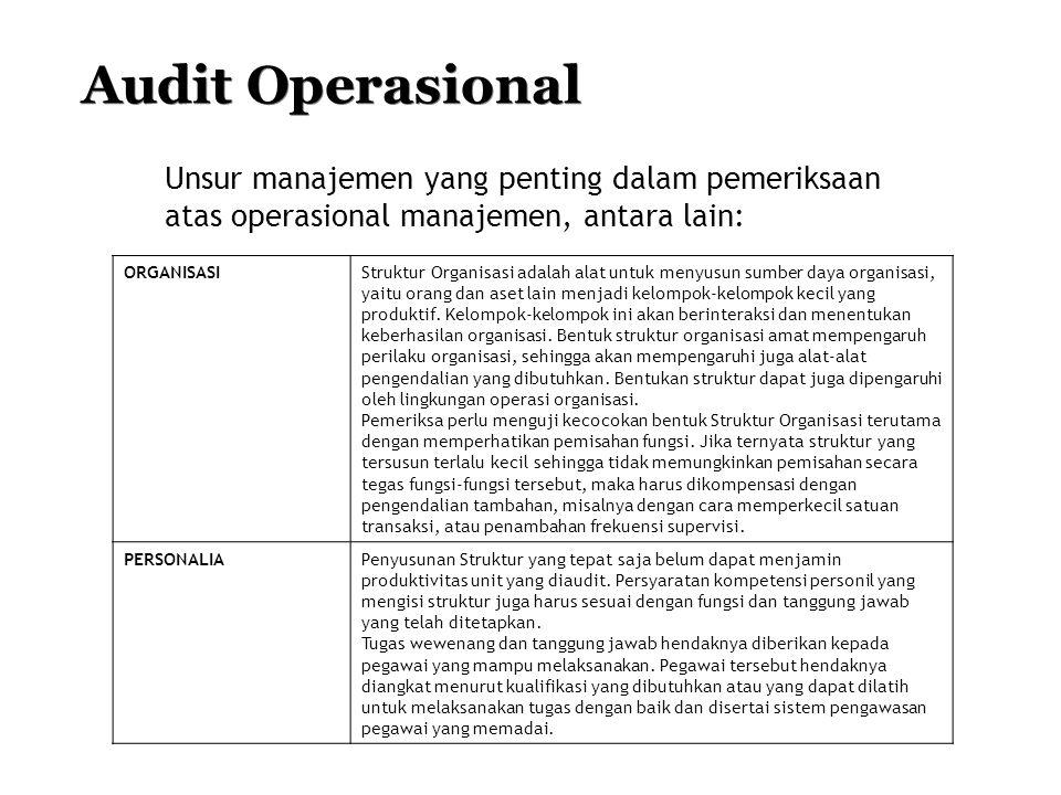 Audit Operasional Unsur manajemen yang penting dalam pemeriksaan atas operasional manajemen, antara lain: ORGANISASIStruktur Organisasi adalah alat un