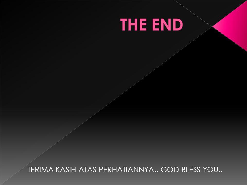 TERIMA KASIH ATAS PERHATIANNYA.. GOD BLESS YOU..