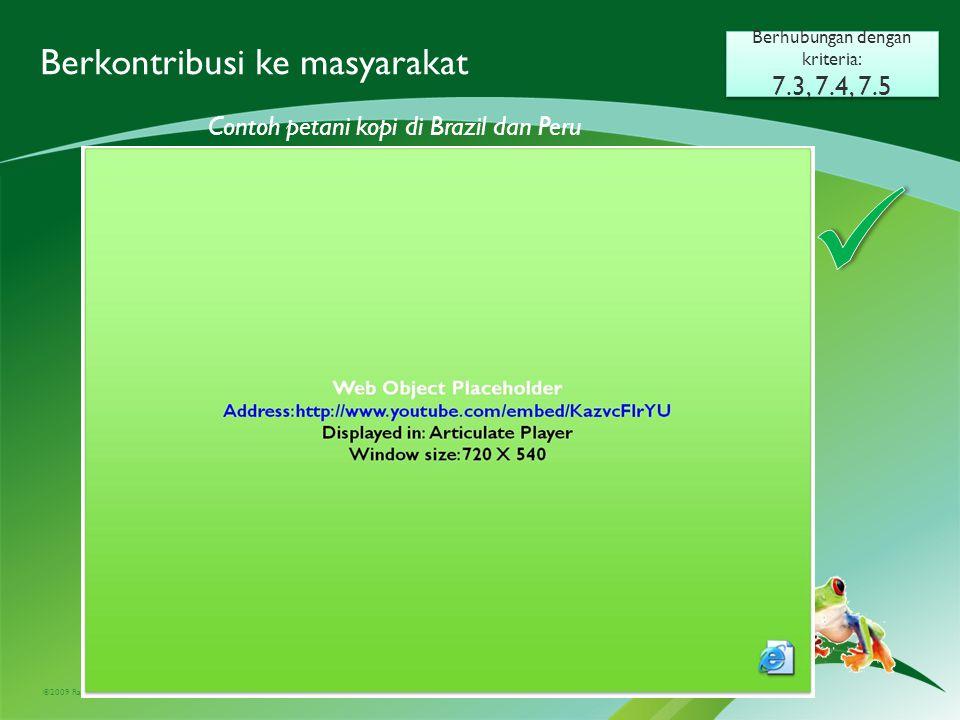 ©2009 Rainforest Alliance Berkontribusi ke masyarakat Berhubungan dengan kriteria: 7.3, 7.4, 7.5 Berhubungan dengan kriteria: 7.3, 7.4, 7.5 Contoh pet