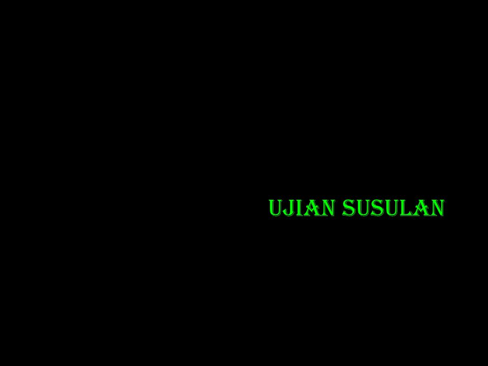 UJIAN SUSULAN