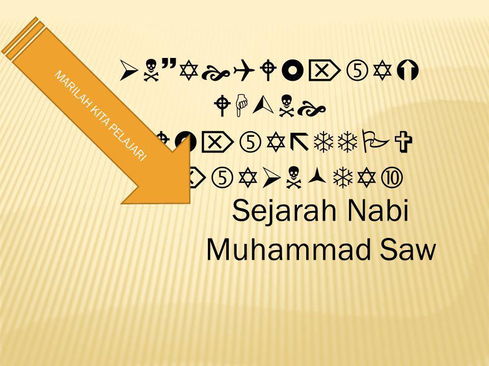  N  Y  QW  Y  WH  N  QW  Y  TTPV  Y  N  TY  MARILAH KITA PELAJARI Sejarah Nabi Muhammad Saw