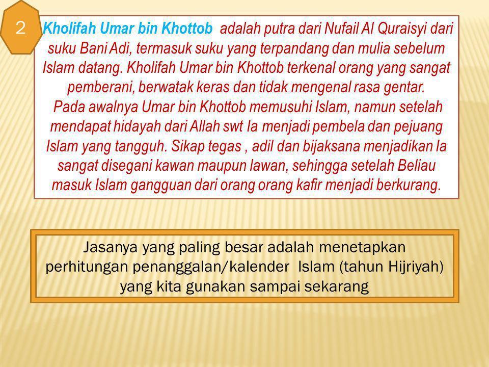 Perjuangan Para Sahabat Nabi Muhammad dalam Menghadapi Masyarakat Makkah Kholifah Abu Bakar As Sidiq adalah kholifah yang pertama dari khulafaurrosyid