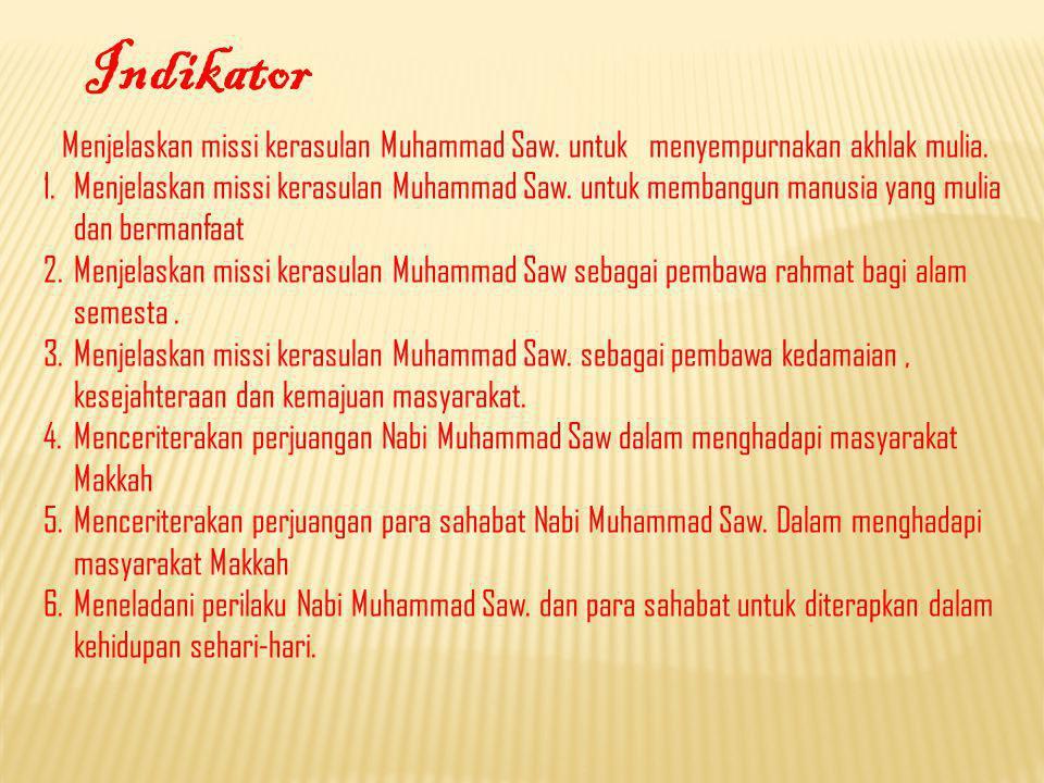Menjelaskan missi kerasulan Muhammad Saw.untuk menyempurnakan akhlak mulia.