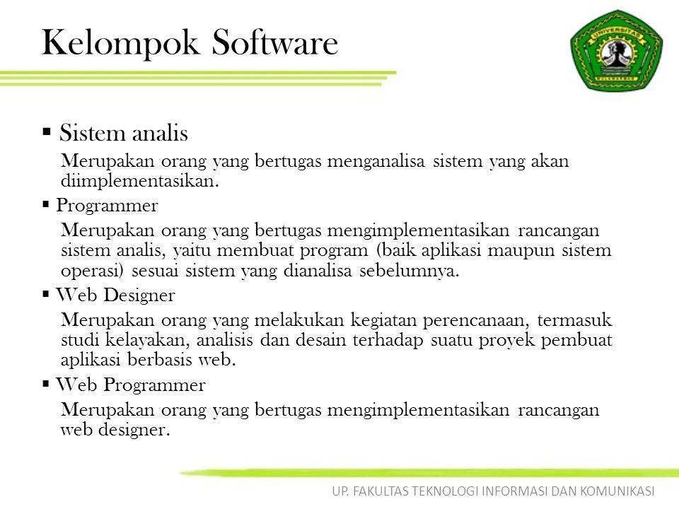 Kelompok Software  Sistem analis Merupakan orang yang bertugas menganalisa sistem yang akan diimplementasikan.