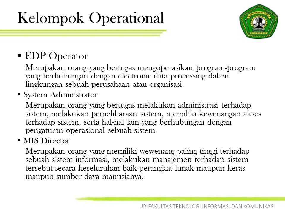 Kelompok Operational  EDP Operator Merupakan orang yang bertugas mengoperasikan program-program yang berhubungan dengan electronic data processing dalam lingkungan sebuah perusahaan atau organisasi.