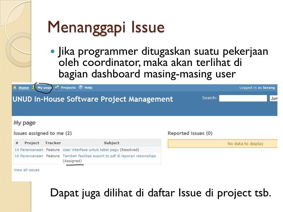 Menanggapi Issue  Jika programmer ditugaskan suatu pekerjaan oleh coordinator, maka akan terlihat di bagian dashboard masing-masing user Dapat juga d