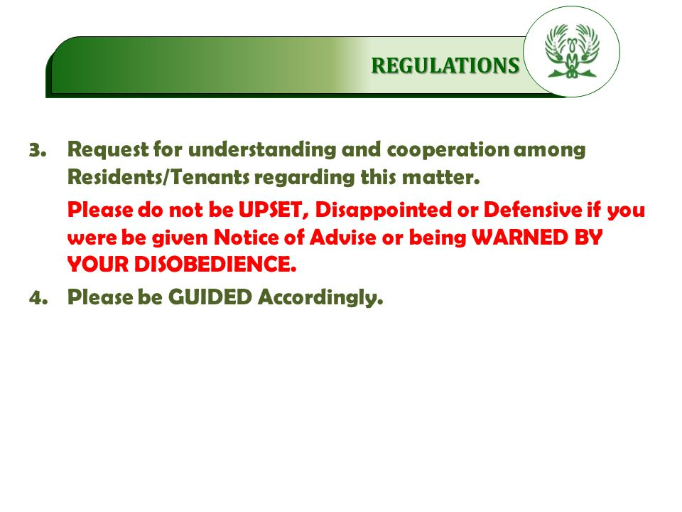 .…………… REGULATIONS 3.Request for understanding and cooperation among Residents/Tenants regarding this matter.