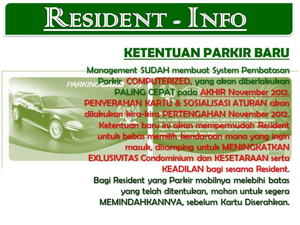 Management SUDAH membuat System Pembatasan Parkir COMPUTERIZED, yang akan diberlakukan PALING CEPAT pada AKHIR November 2012.