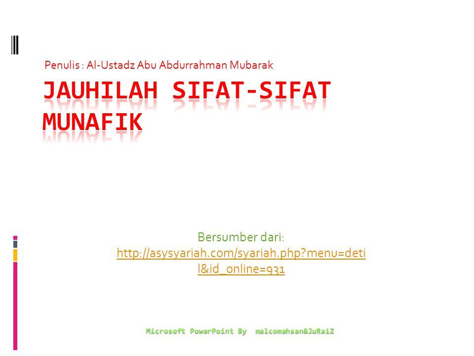 Bersumber dari: http://asysyariah.com/syariah.php?menu=deti l&id_online=931 Microsoft PowerPoint By malcomahsan&JuRaiZ Penulis : Al-Ustadz Abu Abdurrahman Mubarak