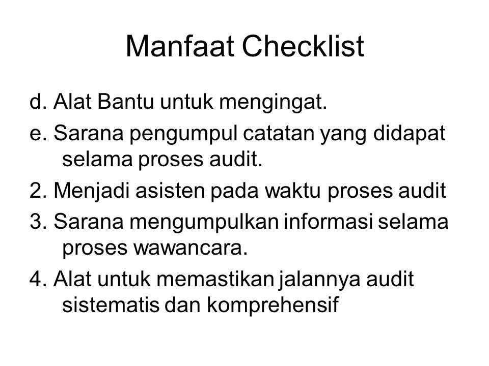 Manfaat Checklist d.Alat Bantu untuk mengingat. e.