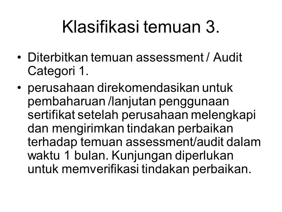 Klasifikasi temuan 3.•Diterbitkan temuan assessment / Audit Categori 1.