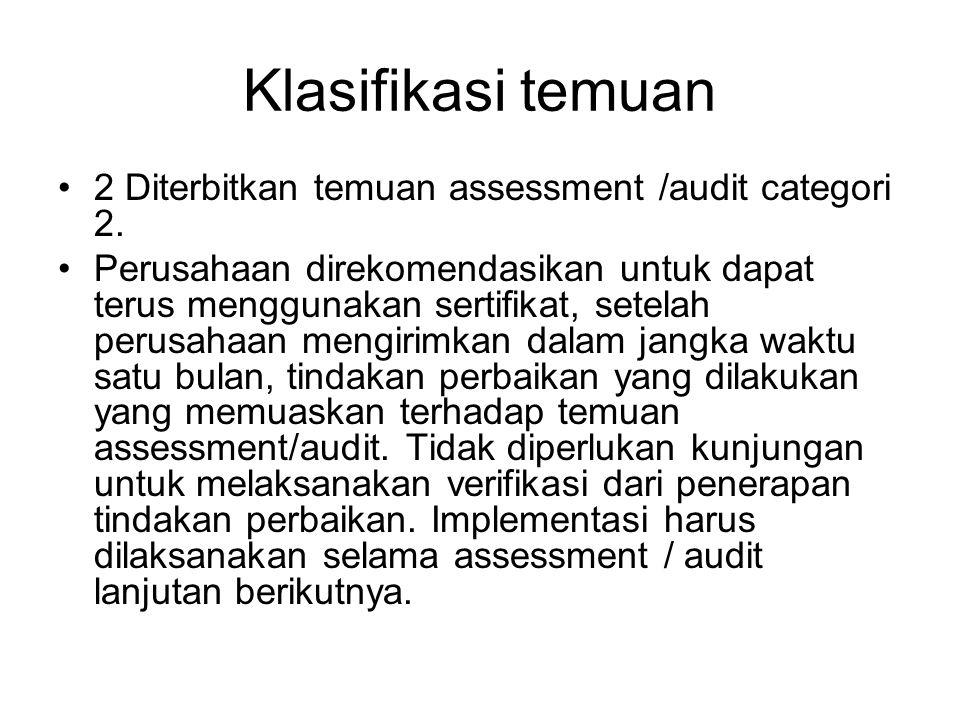 Klasifikasi temuan •2 Diterbitkan temuan assessment /audit categori 2.