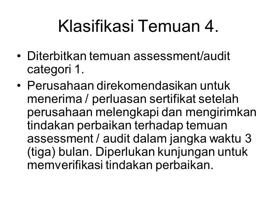 Klasifikasi Temuan 4.•Diterbitkan temuan assessment/audit categori 1.