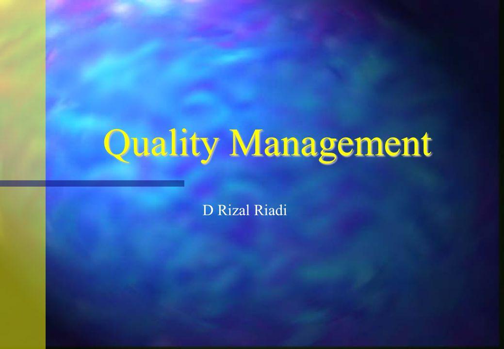 Pengertian Quality is Compormance to Requirement (pemenuhan tingkat standar yang ditentukan oleh para konsumen terhadap suatu barang) Philip Crosby Quality is fitness for use (ketepatan untuk digunakan).