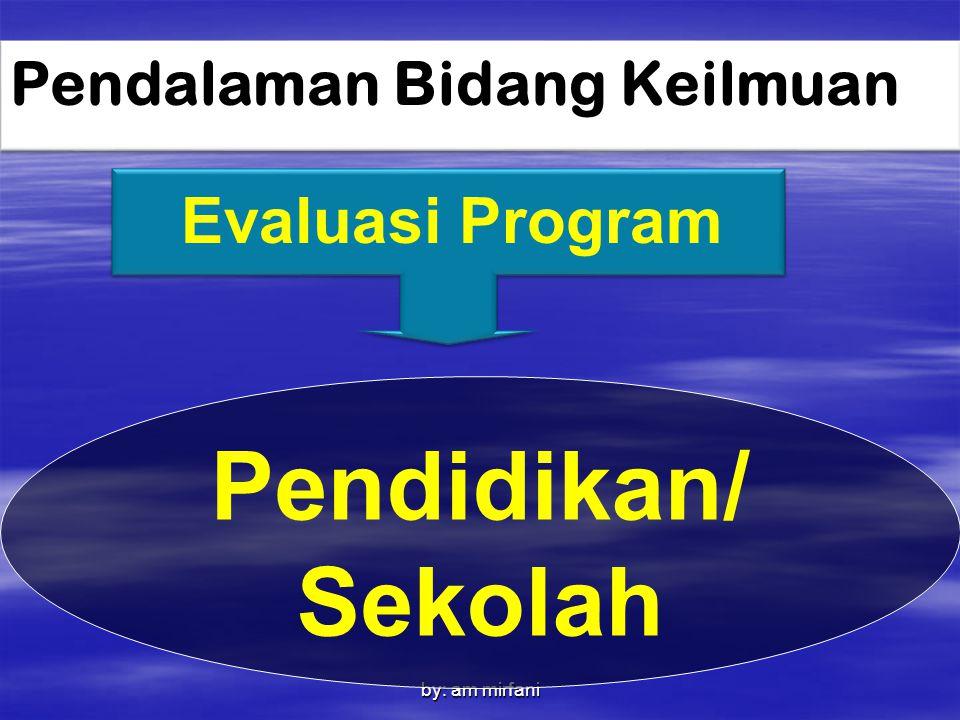 Evaluasi Program Pendalaman Bidang Keilmuan Pendidikan/ Sekolah