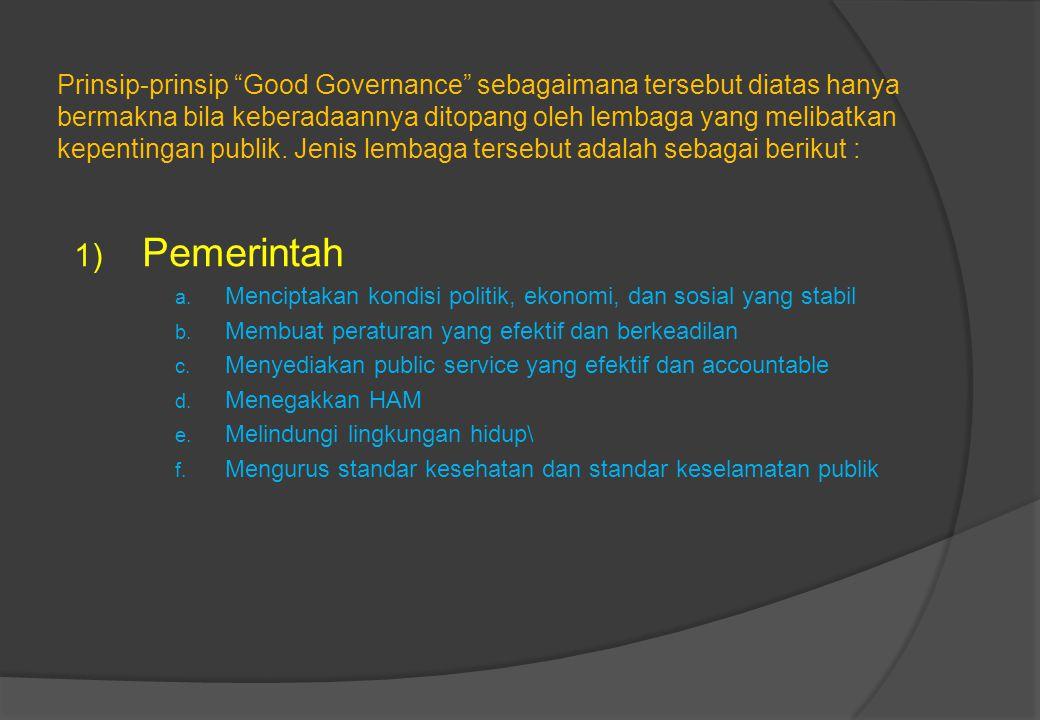 14. Tata Pemerintahan yang memiliki komitmen pada pasar Pengalaman telah membuktikan bahwa campur tangan pemerintah dalam kegiatan ekonomi seringkali