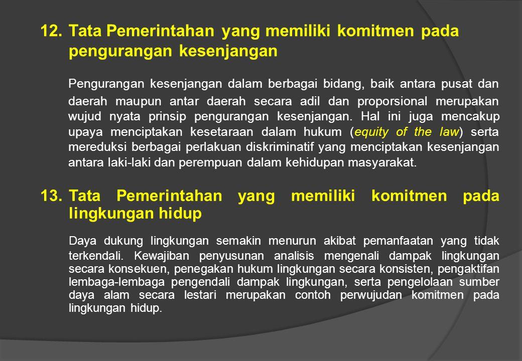 10. Tata Pemerintahan yang terdesentralisasi Pendelegasian tugas dan kewenangan pusat kepada semua tingkatan aparat sehingga dapat mempercepat proses