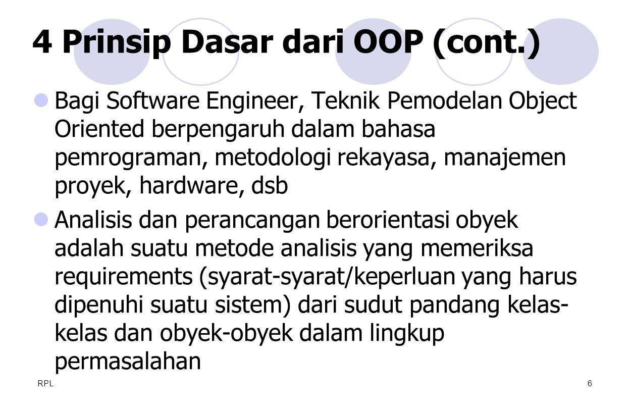 RPL6  Bagi Software Engineer, Teknik Pemodelan Object Oriented berpengaruh dalam bahasa pemrograman, metodologi rekayasa, manajemen proyek, hardware,