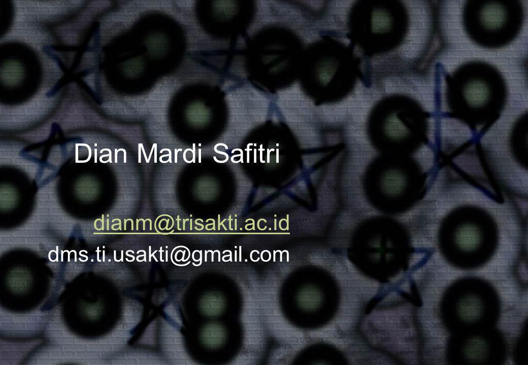 Dian Mardi Safitri dianm@trisakti.ac.id dms.ti.usakti@gmail.com