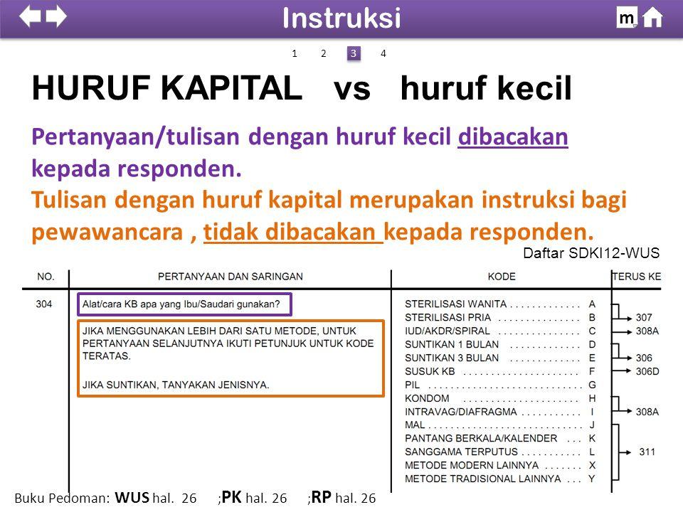 Daftar SDKI12-WUS Tulisan dengan huruf kapital merupakan instruksi bagi pewawancara, tidak dibacakan kepada responden.