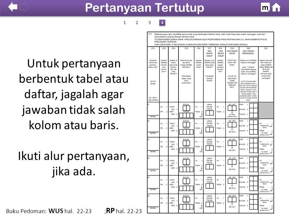 Untuk pertanyaan berbentuk tabel atau daftar, jagalah agar jawaban tidak salah kolom atau baris.