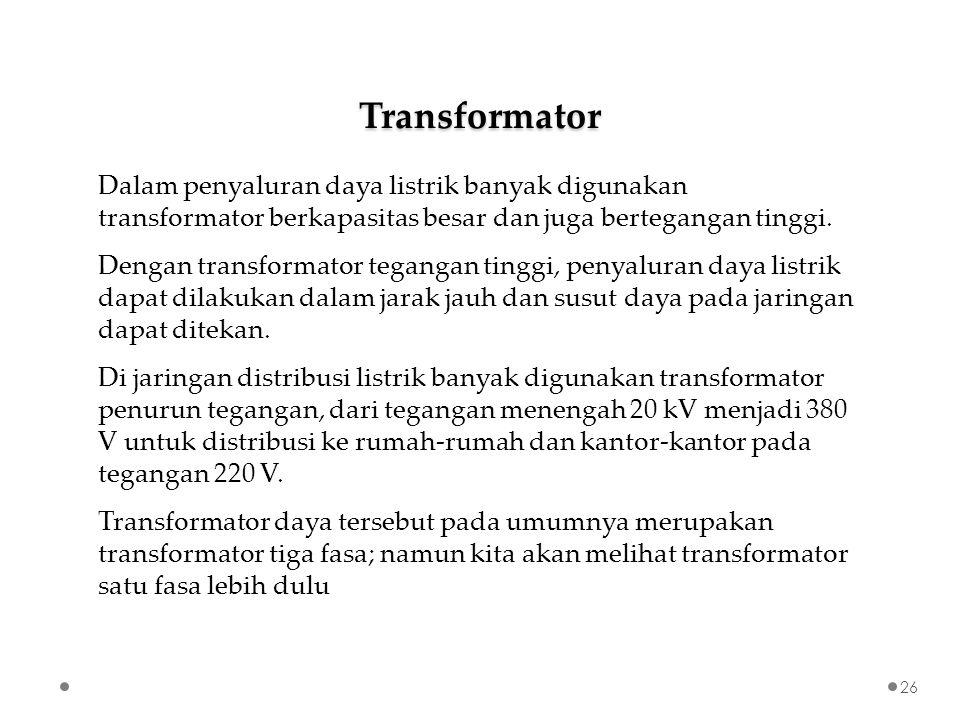 Dalam penyaluran daya listrik banyak digunakan transformator berkapasitas besar dan juga bertegangan tinggi.