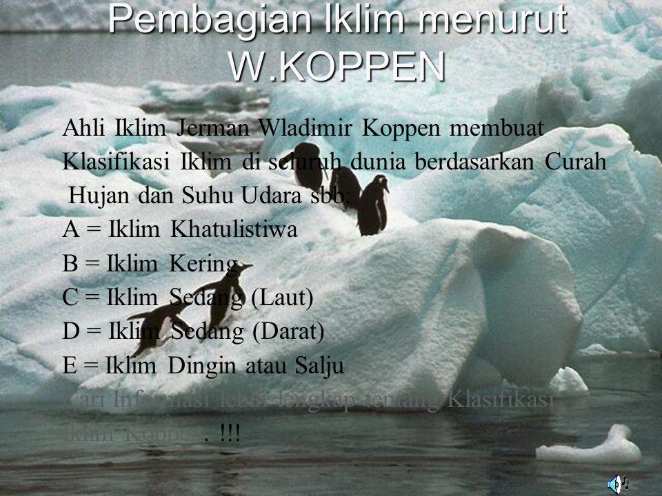 IKLIM FISIS Adalah Iklim menurut kenyataan yang sesungguhnya di permukaan bumi karena pengaruh kondisi fisik, seperti : Relief, lautan, daratan yang l