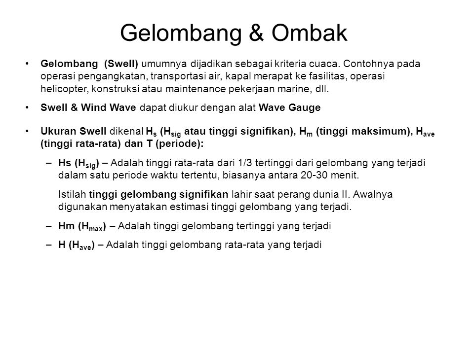 Gelombang & Ombak •Gelombang (Swell) umumnya dijadikan sebagai kriteria cuaca.