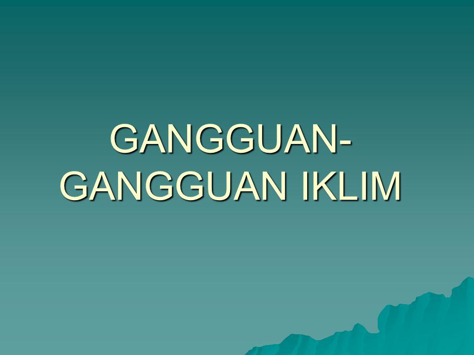 GANGGUAN- GANGGUAN IKLIM