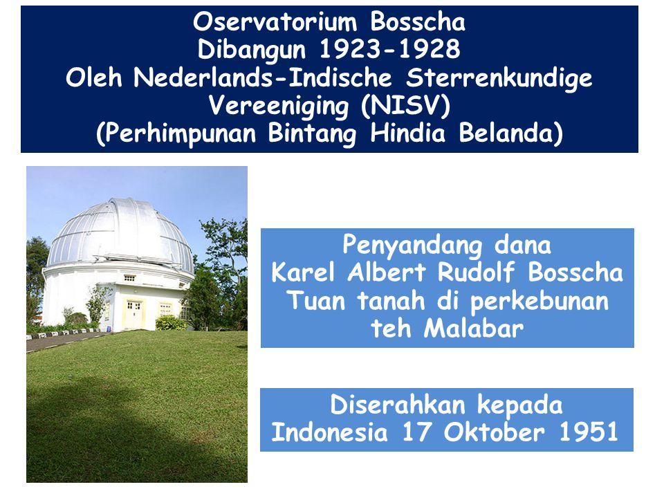Oservatorium Bosscha Dibangun 1923-1928 Oleh Nederlands-Indische Sterrenkundige Vereeniging (NISV) (Perhimpunan Bintang Hindia Belanda) Penyandang dan