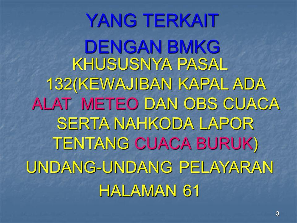 4 YANG TERKAIT DENGAN BMKG SANKSI DENDA BAGI PELANGGARAN PASAL 132  300 JUTA ATAU PENJARA 2 TAHUN(PASAL 308 & 309) SANKSI DENDA BAGI PELANGGARAN PASAL 132  300 JUTA ATAU PENJARA 2 TAHUN(PASAL 308 & 309) UNDANG-UNDANG PELAYARAN HALAMAN 120