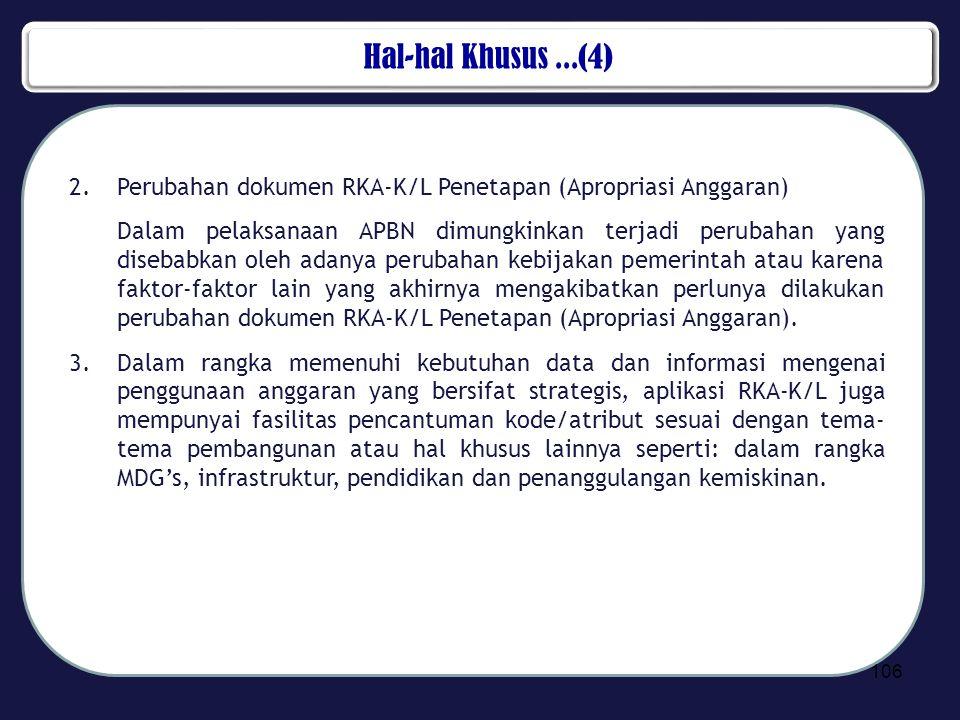 Hal-hal Khusus...(4) 2.Perubahan dokumen RKA-K/L Penetapan (Apropriasi Anggaran) Dalam pelaksanaan APBN dimungkinkan terjadi perubahan yang disebabkan
