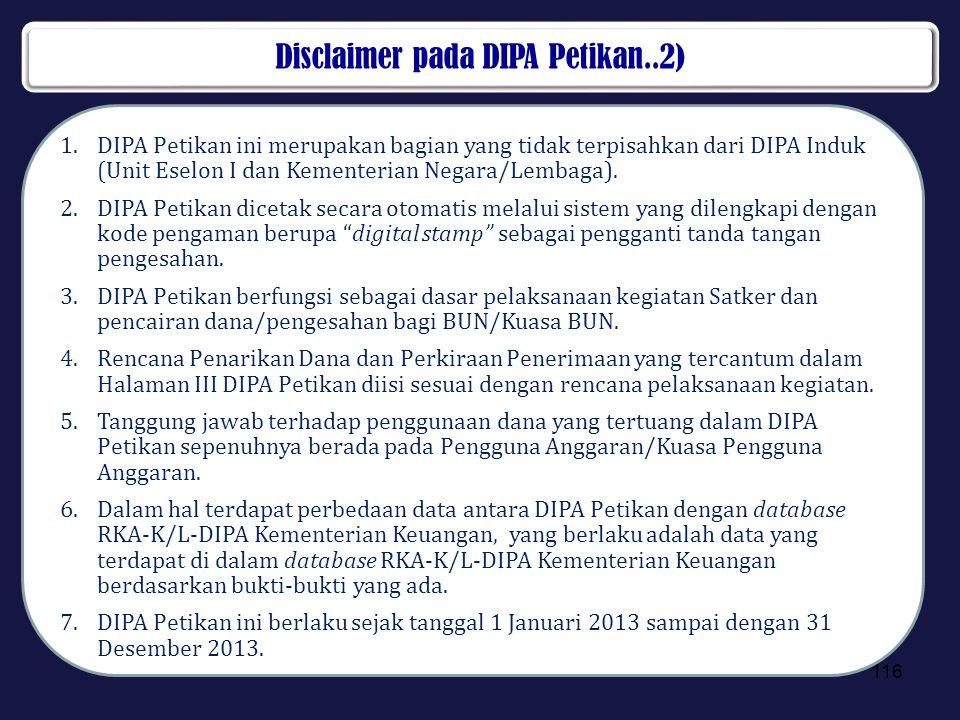 Disclaimer pada DIPA Petikan..2) 1.DIPA Petikan ini merupakan bagian yang tidak terpisahkan dari DIPA Induk (Unit Eselon I dan Kementerian Negara/Lemb