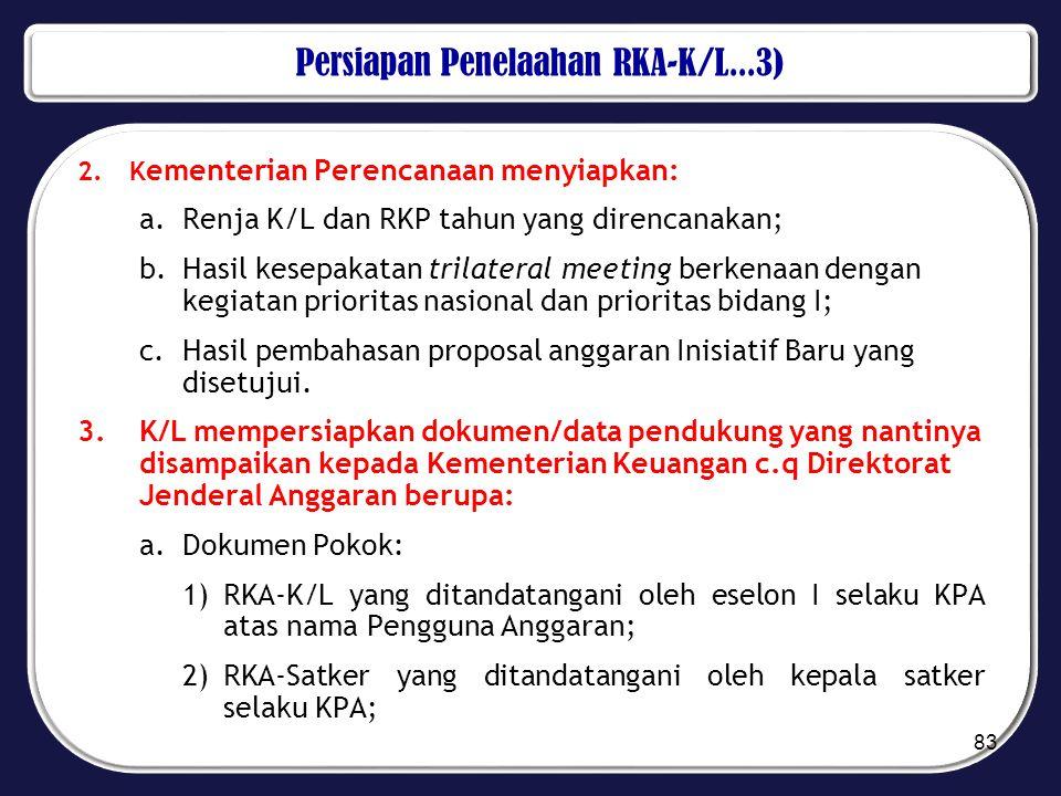 Persiapan Penelaahan RKA-K/L...3) 2.K ementerian Perencanaan menyiapkan: a.Renja K/L dan RKP tahun yang direncanakan; b.Hasil kesepakatan trilateral m