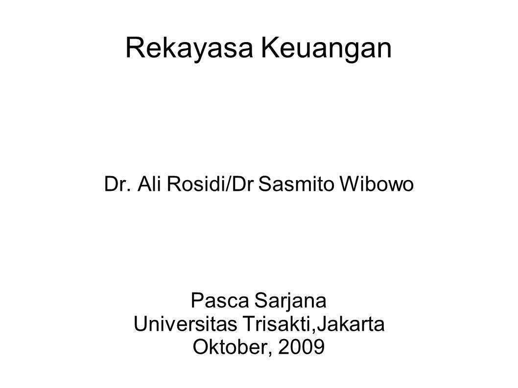 Rekayasa Keuangan Dr. Ali Rosidi/Dr Sasmito Wibowo Pasca Sarjana Universitas Trisakti,Jakarta Oktober, 2009