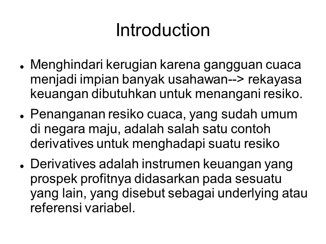 Derivatives adalah  Standard future atau option contract yang diperdagangkan dalam suatu sistem yang teroganisir.