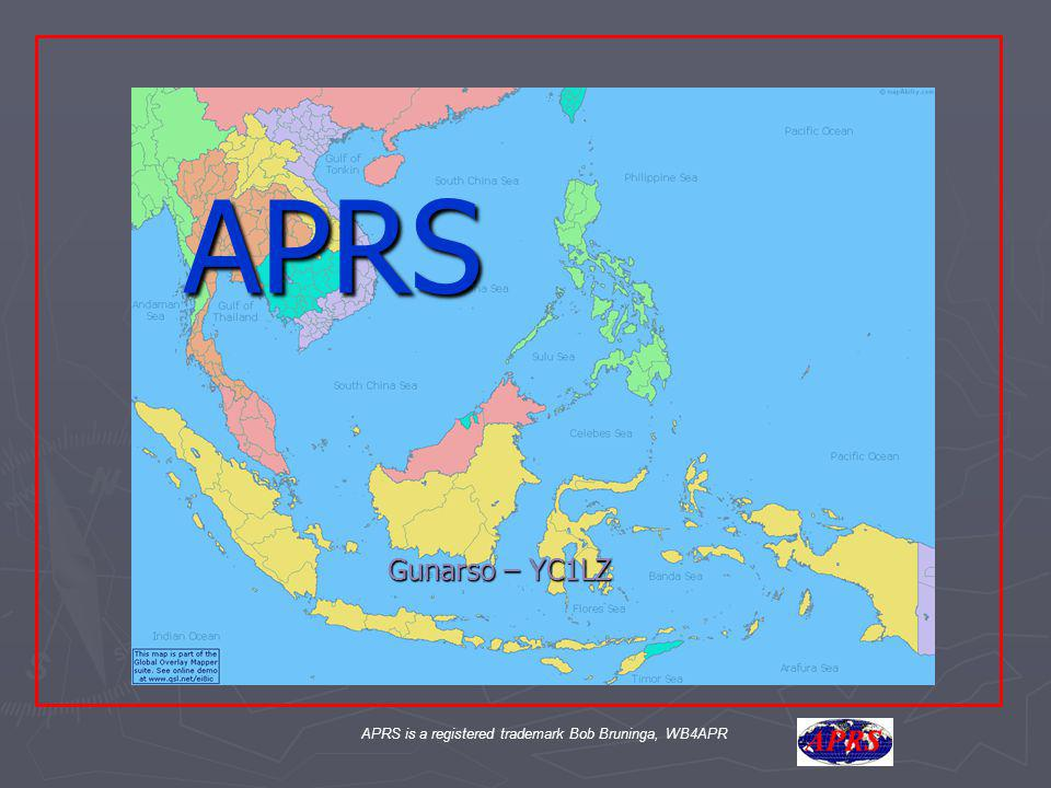 APRS is a registered trademark Bob Bruninga, WB4APR Apa itu APRS.