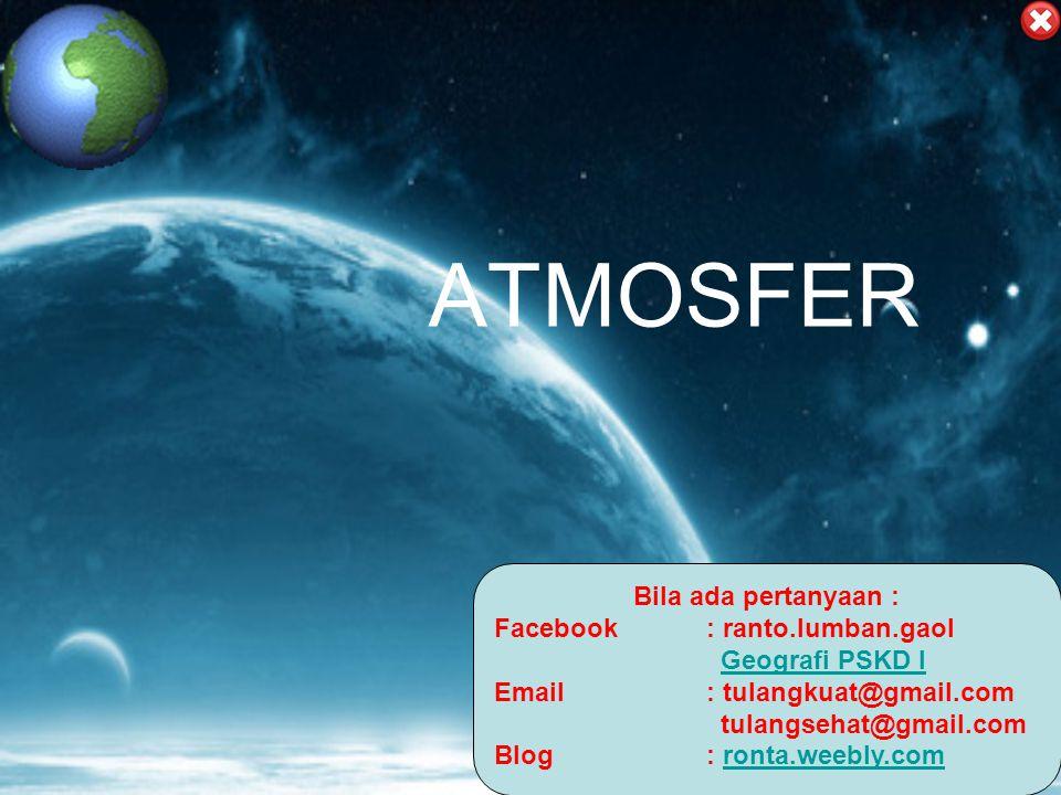 Eksosfer •Ketinggian lebih dari 800 km •Disebut juga lapisan geostasioner •Gravitasi bumi sangat kecil BACK