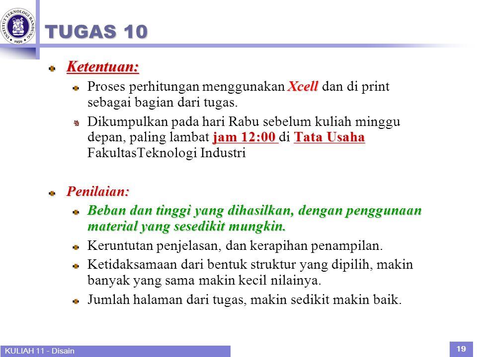 KULIAH 11 - Disain 19 TUGAS 10 Ketentuan: Xcell Proses perhitungan menggunakan Xcell dan di print sebagai bagian dari tugas.