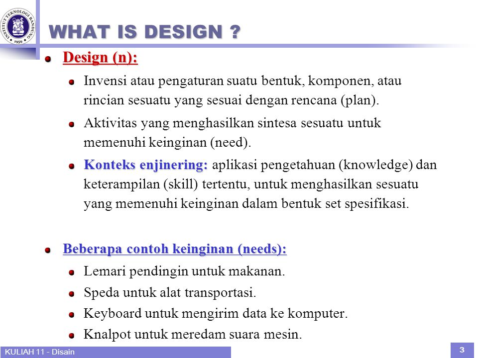 KULIAH 11 - Disain 3 WHAT IS DESIGN .