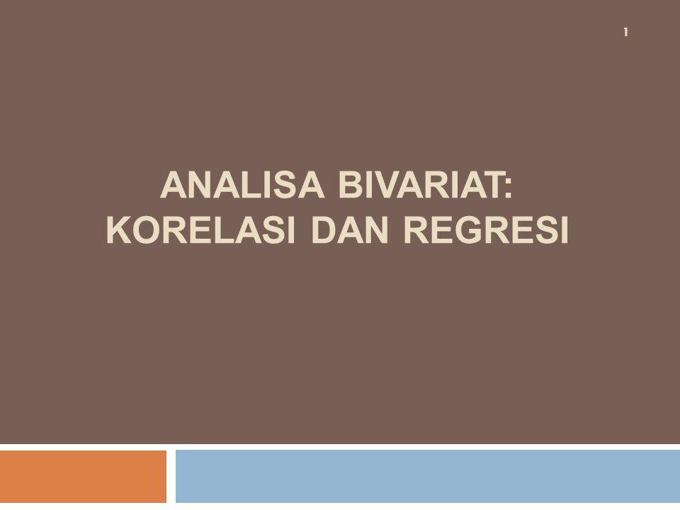 ANALISA BIVARIAT: KORELASI DAN REGRESI 1
