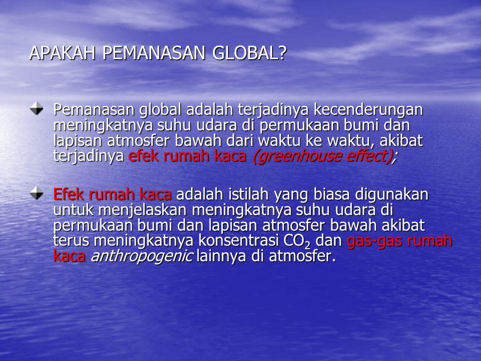 APAKAH PEMANASAN GLOBAL? Pemanasan global adalah terjadinya kecenderungan meningkatnya suhu udara di permukaan bumi dan lapisan atmosfer bawah dari wa