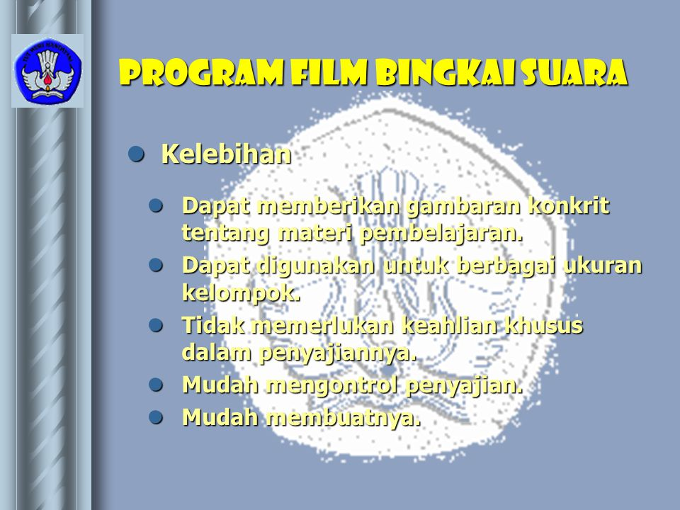 Program film bingkai suara  Kelebihan  Dapat memberikan gambaran konkrit tentang materi pembelajaran.  Dapat digunakan untuk berbagai ukuran kelomp