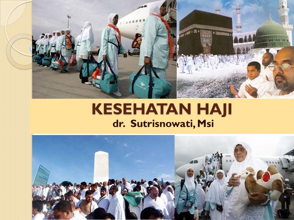 KESEHATAN HAJI dr. Sutrisnowati, Msi