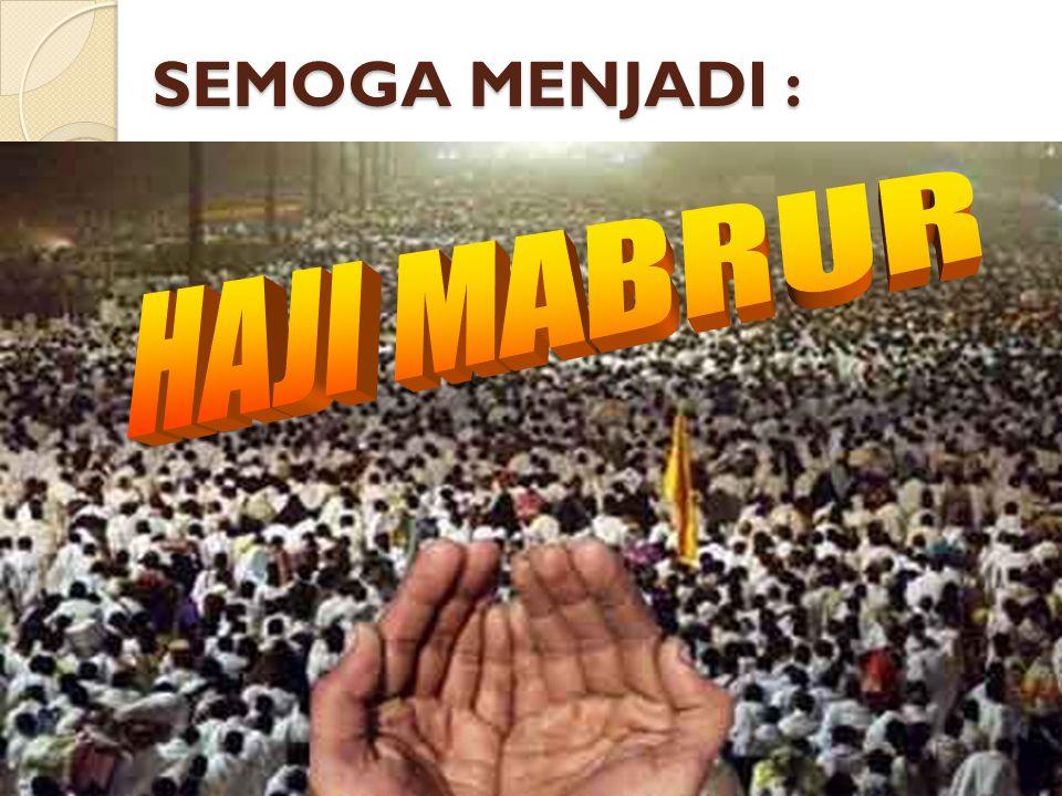 ASUMSI JADUAL PERJALANAN HAJI. (PENGATURAN HAID) GELOMBANG I. 1 Januari = Take 0ff dari Balikpapan. 2 Januari, - Januari 9 Februari Arbain di Madinah.