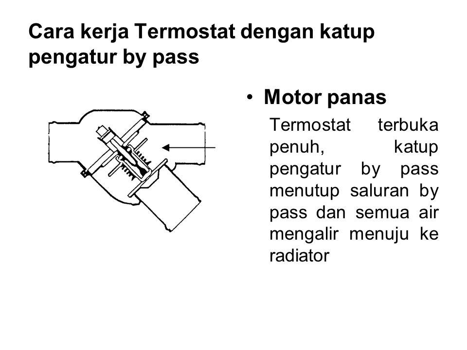 Gangguan-gangguan pada termostat 1.Motor tidak mencapai temperatur kerja 80 0 – 90 0 C •Sebab : •Tanpa termostat •Termostat macet (keadaan terbuka) •Membuka terlalu awal •Akibat •Temperatur air pendingin terlalu rendah •Keausan pada silinder •Bahan bakar boros