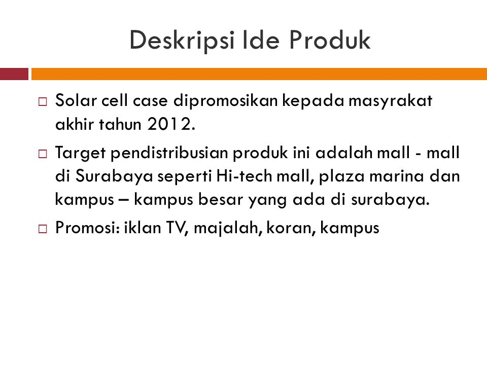 Komponen  Phone case  Solar panel  Charging slor  Li-ion battery 3.7 V 500mAh  Diode  Resistor  Indicator LED