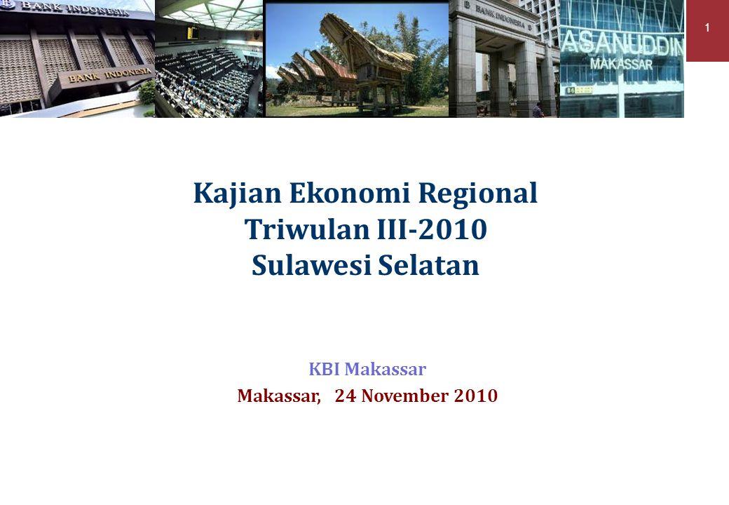 Kajian Ekonomi Regional Triwulan III-2010 Sulawesi Selatan KBI Makassar Makassar, 24 November 2010 1